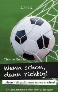 Fußballbuch: Wenn schon, dann richtig.